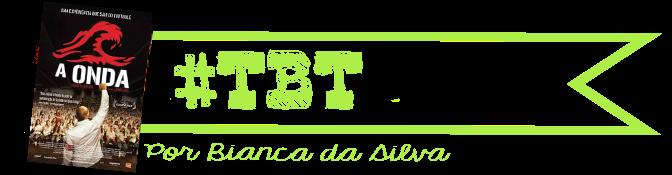 #TBT - A Onda (Die Welle)
