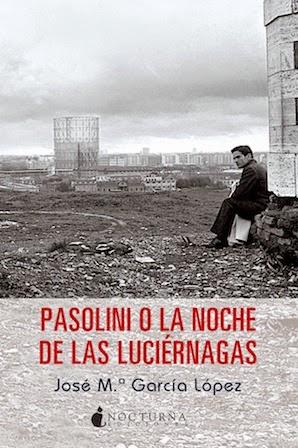 >>> PASOLINI O LA NOCHE DE LAS LUCIÉRNAGAS