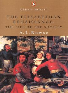 a.l. rowse, the elizabethan renaissance