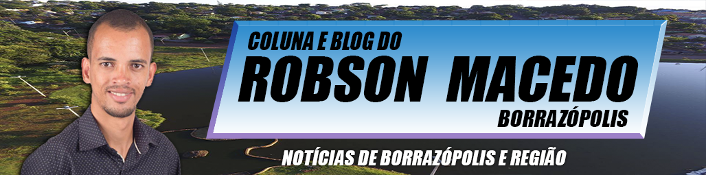 Blog do Robson Macedo / Coluna do Robson Macedo.