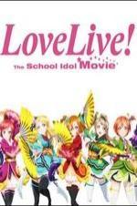 Watch Love Live! The School Idol Movie Online Free Putlocker
