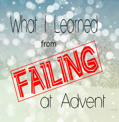 What I Learned from Failing at Advent -- I should've known that our first-ever effort at doing a daily Advent devotional would fail miserably. I learned something, anyway.  {posted @ Unremarkable Files}