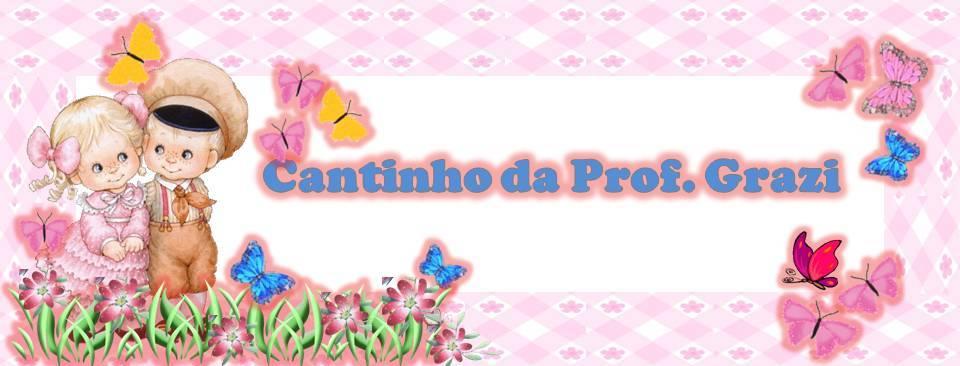 CANTINHO DA PROF GRAZI