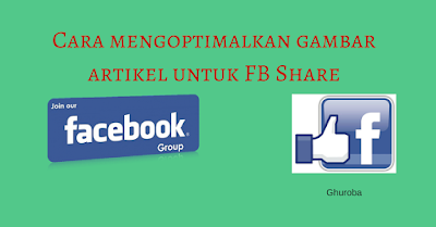 Cara mengoptimalkan gambar artikel untuk FB Share di blogger
