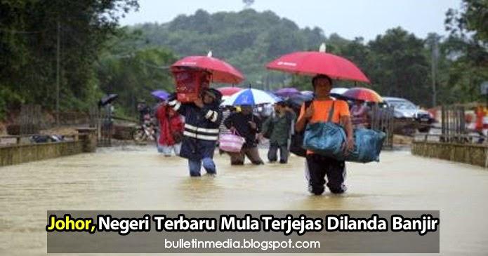 Johor, negeri terbaru mula terjejas dilanda banjir