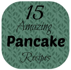 15 Amazing Pancake Recipes