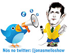 Fale com a gente! - A notícia que você quer em cima da hora no twitter - @jonasmelloshow