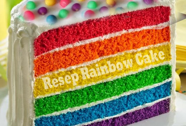 Resep Kue Cake Pelangi dan Cara Membuatnya | Rainbow Cake
