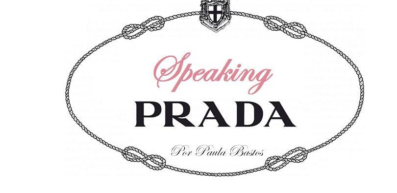 Speaking Prada l Paula Bastos