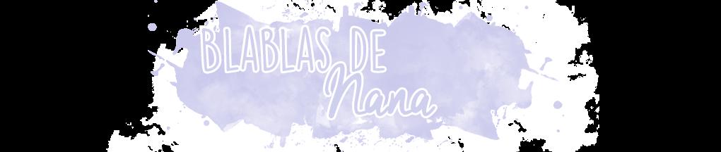 ♥ Blablas de Nana ♥