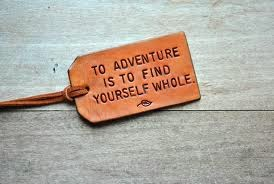 To adventure is to find yourself whole.