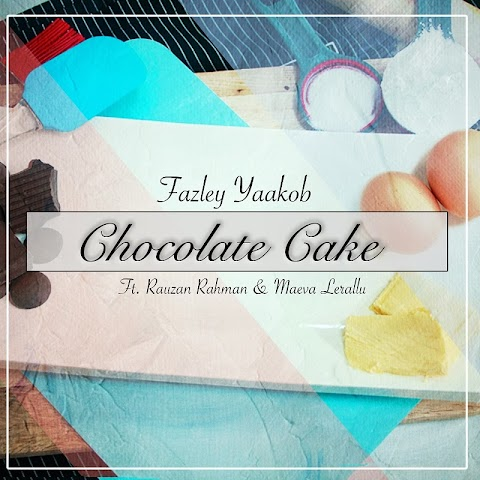 Fazley - Chocolate Cake (feat. Rauzan Rahman & Maeva Lerallu) MP3
