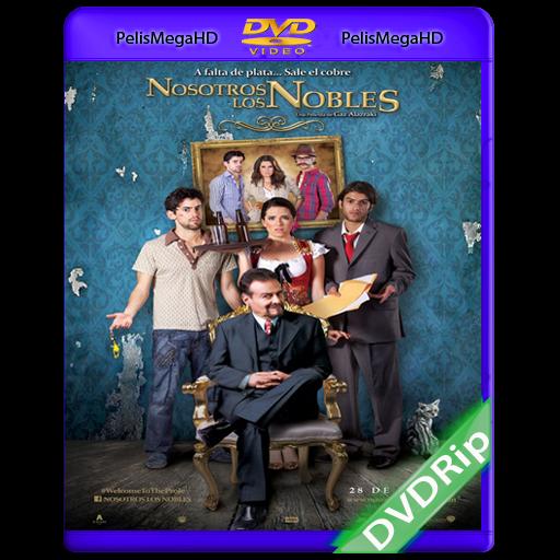 Nosotros los Nobles (2013) DVDRip Español Latino
