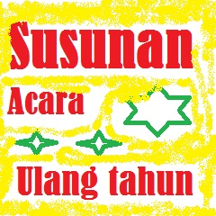 contoh susunan acara ulang tahun anak get jobs and scholarshipsusunan