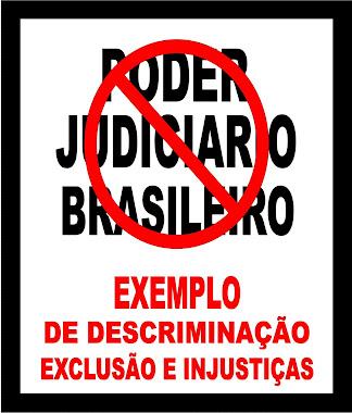 SÍMBOLO DE INEFICIÊNCIA, DESCRIMINAÇÃO, EXCLUSÃO E INJUSTIÇAS