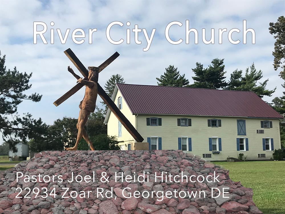 River City Church, Sundays 10:30am Georgetown, Delaware