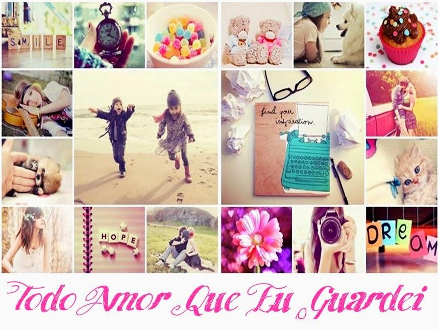 """""""Todo Amor Que Eu Guardei"""""""