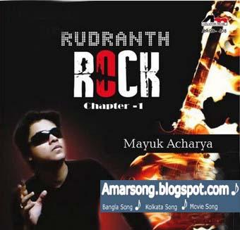 Mayuk Acharya Rudranth Rock Chapter 1(2011) Kolkata Band Song Mp3 128Kbps Free Download