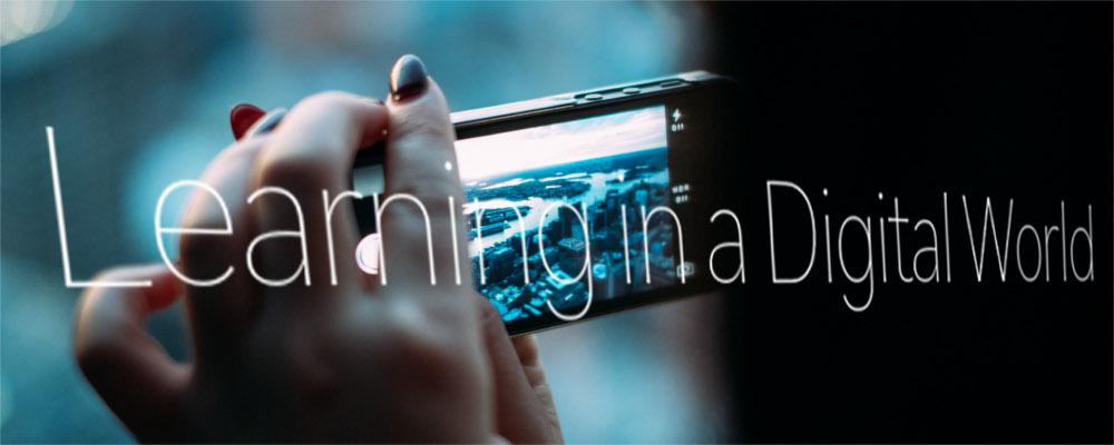 Learning in a digital world