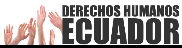 Derechos Humanos Ecuador