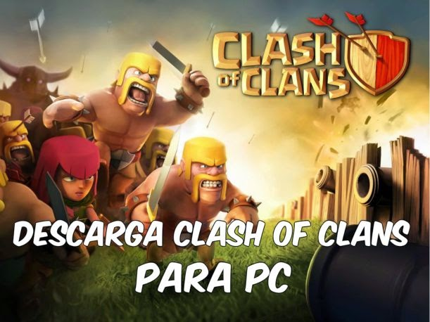 Descargar Clash of Clans para pc, Laptop Gratis