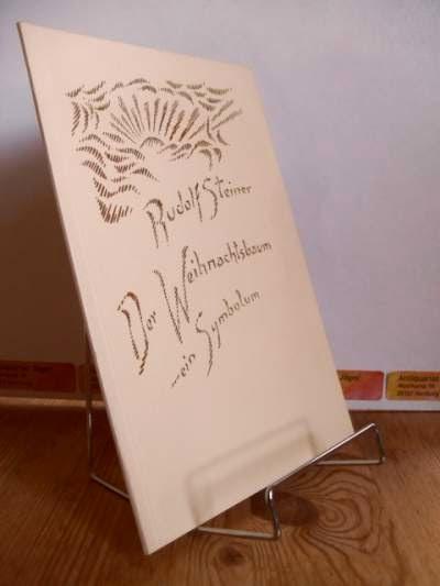 Der Weihnachtsbaum, ein Symbolum. Ein Vortrag. Rudolf Steiner