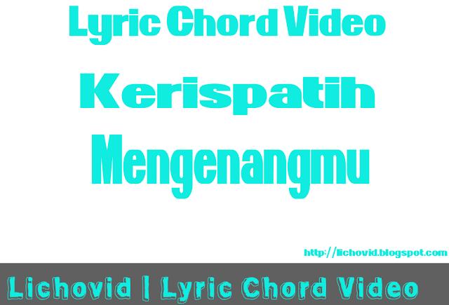 Download Video Clips Musik Kerispatih – Mengenangmu