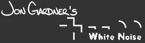 Jon Gardner's White Noise