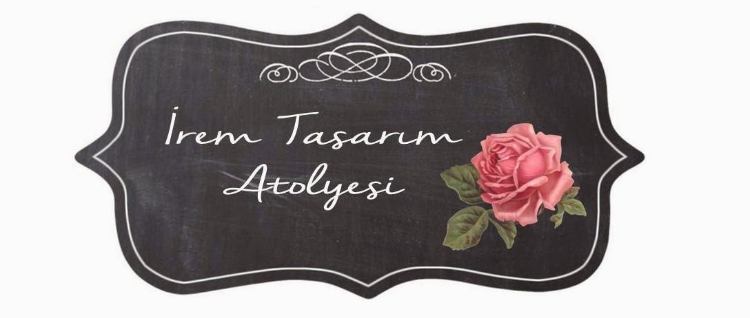 İREM TASARIM ATOLYESİ