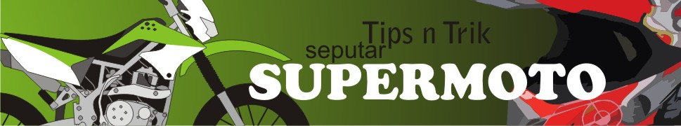tips n trik seputar supermoto