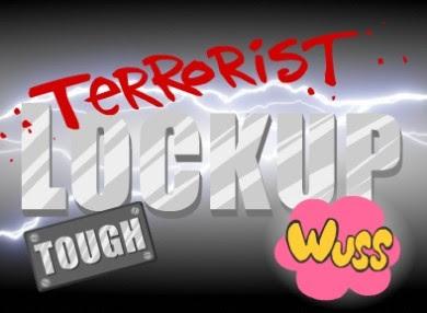 Terrorist Lockup!