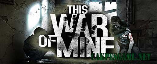 This War of Mine v1.3.8 Apk Full Unlocked