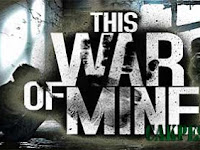 This War of Mine v1.3.8 Apk Full Unlocked
