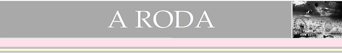 A RODA