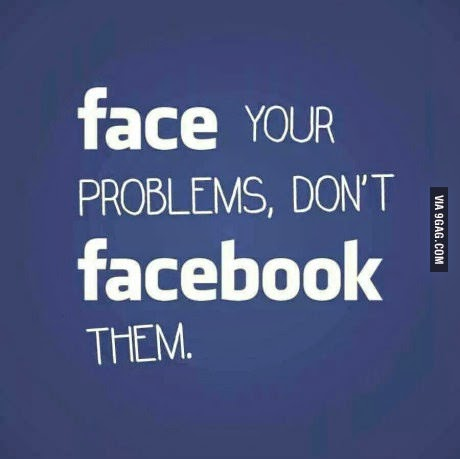 A Funny Quote Saying Face Your Problems Dont Them