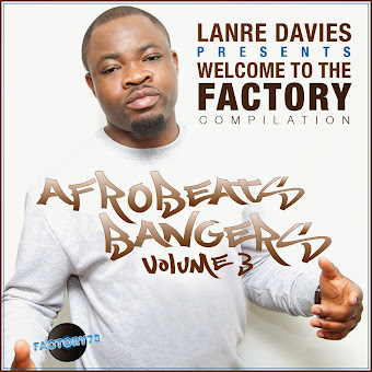 "LANREDAVIES WELCOME TO THE FACTORY ""AFROBEATS BANGERS"" VOL.3 AVAILABLE ON ITUNES!"