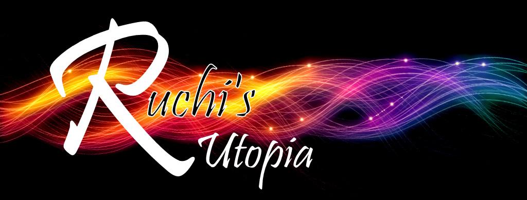 Ruchi's Utopia