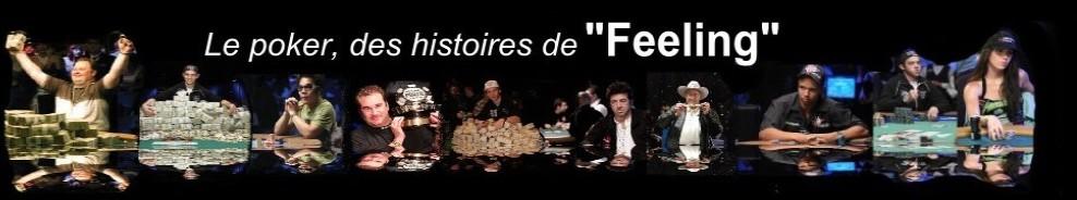 Blog de Poker : Une histoire de Feeling !