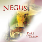 Negus: Dare To Dream