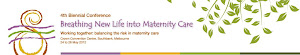 "Breathing New Life into Maternity Care ""Working together: balancing the risk in maternity care"