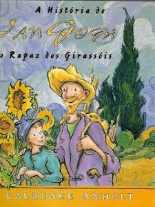 A história de Van Gogh. O rapaz dos girassóis