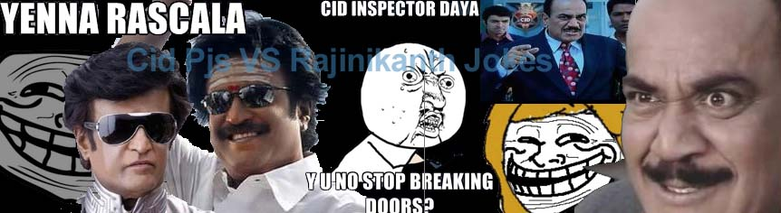 CID Pj's vs Rajinikanth Jokes