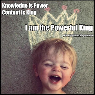 Knowledge is Power Content is King
