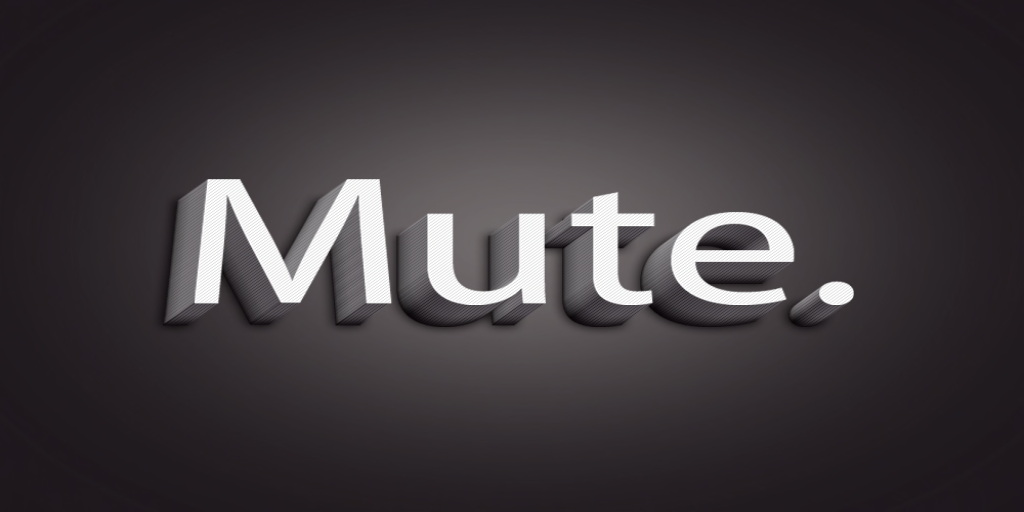Mute.
