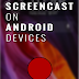 How to do a Screeencast on Android Devices
