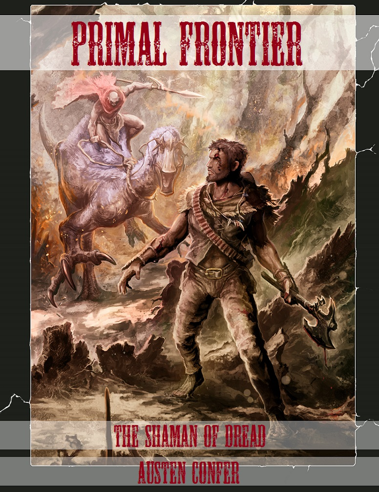 Primal Frontier: The Shaman of Dread