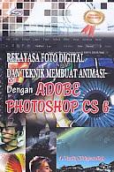 AJIBAYUSTORE  Judul Buku : Rekayasa Foto Digital Dan Teknik Membuat Animasi Dengan Adobe Photoshop CS 6 Pengarang : A. Taufiq Hidayatullah Penerbit : Gava Media