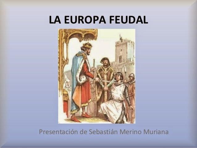 http://www.slideshare.net/smerino/la-europa-feudal-15105141