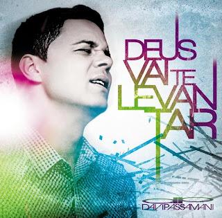 Davi Passamani – Deus Vai Te Levantar 2011