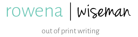 Rowena Wiseman - Out of print writing
